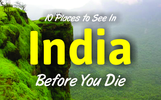 10 Places to See In India Before You Die